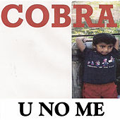 Play & Download U No Me by Cobra | Napster