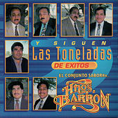 Play & Download Y Siguen las Toneladas by Los Hermanos Barron | Napster