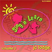 Sing 'n' learn, Vol. 3 by J.C. Lodge