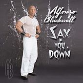Sax You Down by Alfonzo Blackwell