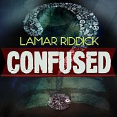 Play & Download Confused by Lamar Riddick | Napster