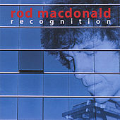 Recognition by Rod MacDonald