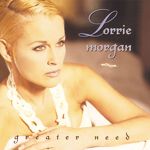 Play & Download Greater Need by Lorrie Morgan | Napster