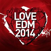 Play & Download Love EDM 2014 - EP by Various Artists | Napster