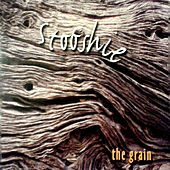 The Grain by Stooshie