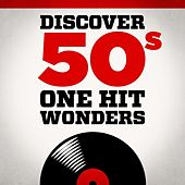 Play & Download Discover 50s One Hit Wonders by Various Artists | Napster