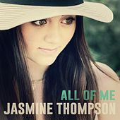 Play & Download All of Me by Jasmine Thompson | Napster
