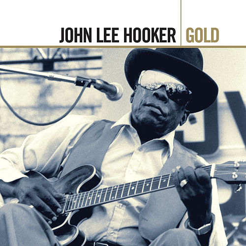 Play & Download Gold by John Lee Hooker | Napster