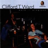 Work in Progress by Clifford T. Ward