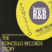 Play & Download The Poncello Records Story - Tennessee R&B by Various Artists | Napster