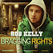 Play & Download Bragging Rights by Rob Kelly | Napster