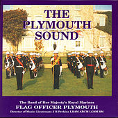 Play & Download The Plymouth Sound by Captain JR Perkins The Band Of Her Majesty's Royal Marines | Napster