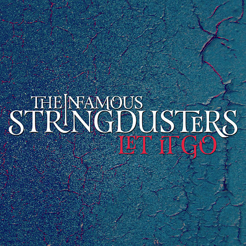Let It Go by The Infamous Stringdusters