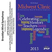 Play & Download 2013 Midwest Clinic: Brooklyn Wind Symphony by Various Artists | Napster