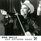 Play & Download San Antonio Rose by Bob Wills | Napster