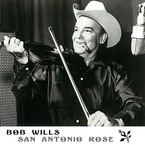 San Antonio Rose by Bob Wills