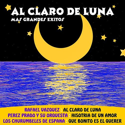 Play & Download Al Claro De Luna Mas Grandes Exitos by Various Artists | Napster