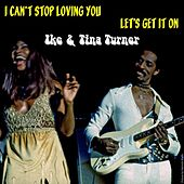 Play & Download I Can't Stop Loving You by Ike and Tina Turner | Napster