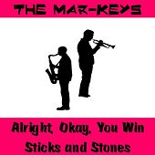 Play & Download Alright, Okay, You Win by The Mar-Keys | Napster