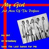 Play & Download My Girl and More of the Drifters by The Drifters | Napster