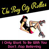 Play & Download I Only Want to Be with You by Bay City Rollers | Napster