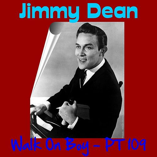 Walk on, Boy by Jimmy Dean