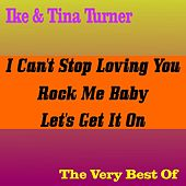 Play & Download Ike & Tina Turner - The Very Best Of by Ike and Tina Turner | Napster