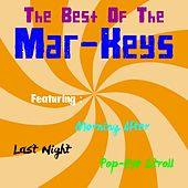 Play & Download The Best of the Mar-Keys by The Mar-Keys | Napster