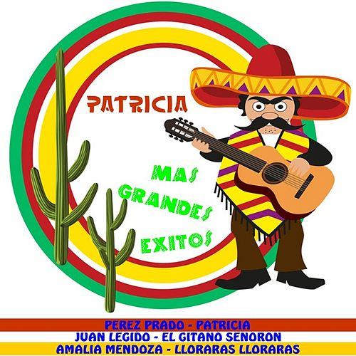 Play & Download Patricia Mas Grandes Exitos by Various Artists | Napster