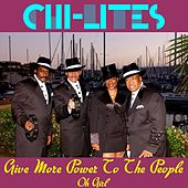 Play & Download Give More Power to the People by The Chi-Lites | Napster
