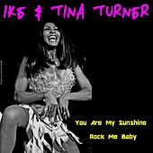 Play & Download You Are My Sunshine by Ike and Tina Turner   Napster