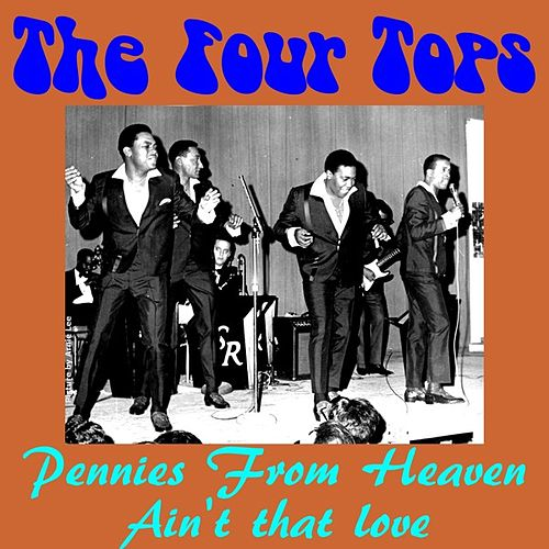 Pennies from Heaven by The Four Tops