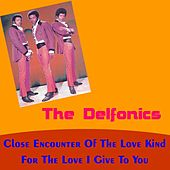 Close Encounter of the Love Kind by The Delfonics
