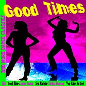 Play & Download Good Times and More Dance Classics by Various Artists | Napster