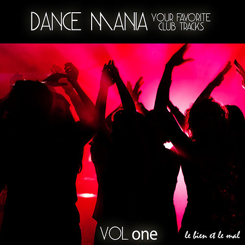Dance Mania - Your Favorite Club Tracks, Vol. 1 by Various Artists