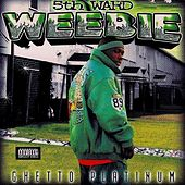 Ghetto Platinum von 5th Ward Weebie