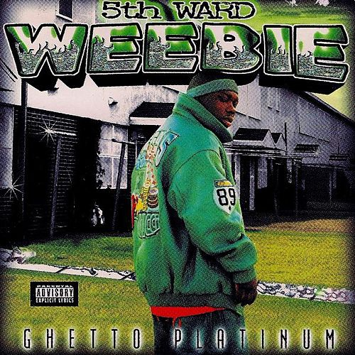 Play & Download Ghetto Platinum by 5th Ward Weebie | Napster