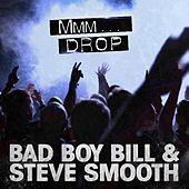Play & Download Mmm Drop by Bad Boy Bill | Napster