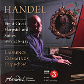 Play & Download Handel: 8 Great Suites for Solo Harpsichord (HWV 426-433) by Laurence Cummings | Napster