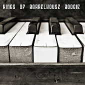 Play & Download Kings of Barrelhouse Boogie by Various Artists | Napster