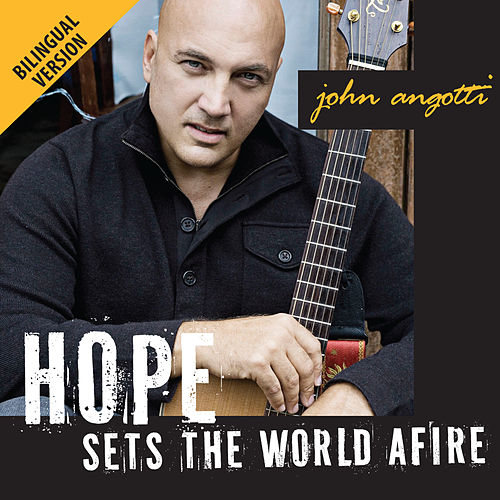 Hope Sets the World Afire (Bilingual Version) by John Angotti
