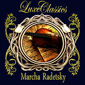 Play & Download Luxe Classics. Marcha Radetsky by Orquesta Lírica de Barcelona | Napster