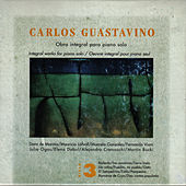 Carlos Guastavino: Obra Integral para Piano Solo, Vol. 3 by Various Artists