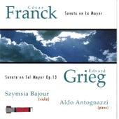 Play & Download César Franck: Sonata para Violín y Piano en La Mayor - Edvard Grieg: Sonata para Violín y Piano en Sol Mayor Op. 13 by Aldo Antognazzi | Napster