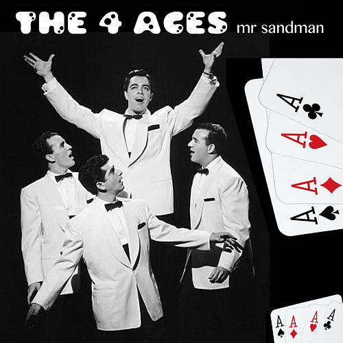 Play & Download Mr. Sandman by Four Aces | Napster