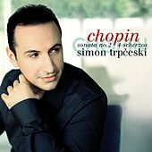 Chopin: Piano Sonata No. 2 Op. 35 & 4 Scherzos by Simon Trpceski