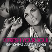 Refresh Your Soul (Refreshing Lounge Tunes) by Various Artists