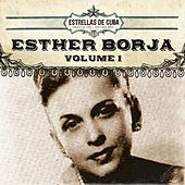 Estrellas de Cuba: Esther Borja, Vol. 1 by Esther Borja