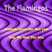 Play & Download Nobody Loves Me Like You by The Flamingos | Napster