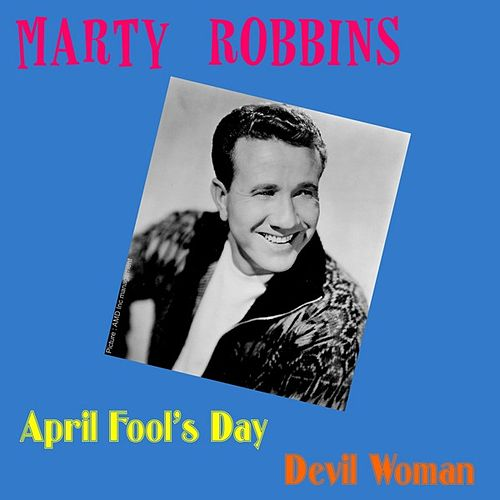 Play & Download April Fool's Day by Marty Robbins | Napster